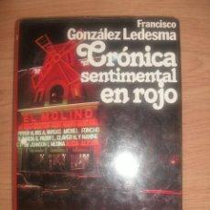 Libros de segunda mano: CRÓNICA SENTIMENTAL EN ROJO (FRANCISCO GONZÁLEZ LEDESMA). Lote 48863208