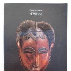 Libros de segunda mano: ESPERITS I DÉUS D'ÀFRICA - LIBRO SOBRE LA EXPOSICIÓN REALIZADA EN GIRONA EN EL AÑO 1996 - EN CATALÁN. Lote 48870004