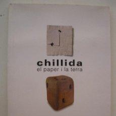 Libros de segunda mano: CHILLIDA - EL PAPER I LA TERRA - LIBRO SOBRE LA EXPOSICIÓN CELEBRADA EN GIRONA EN 1998 - EN CATALÁN.. Lote 48870274