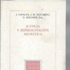 Libros de segunda mano: JUSTICIA Y REPRESENTACIÓN MEDIÁTICA, GAVALDÁ, BERNARDO, PELLISSER, EDS. BIBLIOTECA NUEVA 2001 MADRID. Lote 48901132