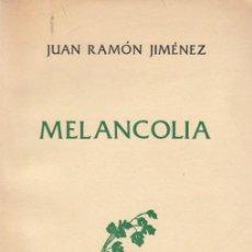 Libros de segunda mano: JUAN RAMÓN JIMÉNEZ / MELANCOLÍA. EDICIÓN LIMITADA 280 EJEMPLARES. ED. TAURUS.. Lote 15171871