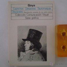 Libros de segunda mano: GOYA. CAPRICHOS, DESASTRES, TAUROMAQUIA, DISPARATES. SERIE GRAFICA 1980. Lote 48925344