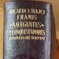 Second hand books - NAVEGANTES Y CONQUISTADORES ESPAÑOLES DEL SIGLO XVI RICARDO MAJÓ FRAMIS AGUILAR PRIMERA EDICIÓN 1946 - 48925926