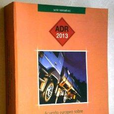 Libros de segunda mano: ACUERDO EUROPEO SOBRE TRANSPORTE INTERNACIONAL DE MERCANCÍAS PELIGROSAS POR CARRETERA (Mº FOMENTO). Lote 48932572