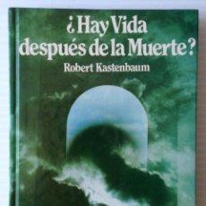 Libros de segunda mano: ¿HAY VIDA DESPUÉS DE LA MUERTE?. ROBERT KASTENBAUM?. CÍRCULO DE LECTORES, S.A. 1986.. Lote 48940474