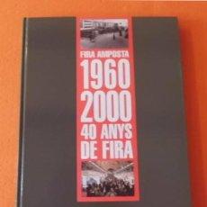 Libros de segunda mano: AMPOSTA 1960 - 2000 40 ANYS DE FIRA SANTI VALLDEPEREZ I CRUAÑES EN CATALA 155 PAGINES TAPA DURA. Lote 48948555