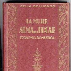Libros de segunda mano: LA MUJER ALMA DEL HOGAR, ECONOMÍA DOMÉSTICA. CELIA DE LUENGO. 3ª ED. 1948. ED. HYMSA.. Lote 48955944