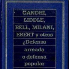 Libros de segunda mano: VS. AUTORES : DEFENSA ARMADA O DEFENSA POPULAR NO VIOLENTA (ORBIS, 1992). Lote 48974478