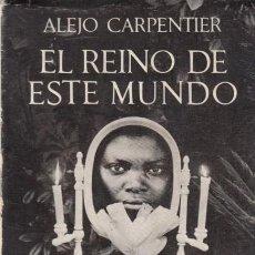 Libros de segunda mano: ALEJO CARPENTIER EL REINO DE ESTE MUNDO ED. SEIX BARRAL 1967 1ª EDICIÓN. Lote 48974613
