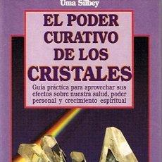 Libros de segunda mano: EL PODER CURATIVO DE LOS CRISTALES UMA SILBEY. Lote 48978818