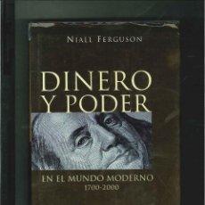 Libros de segunda mano: DINERO Y PODER EN EL MUNDO MODERNO 1700-2000. NIALL FERGUSON. Lote 48980567