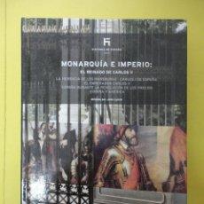 Libros de segunda mano: MONARQUÍA E IMPERIO: EL REINADO DE CARLOS V. HISTORIA DE ESPAÑA, JOHN LYNCH. Lote 227259857