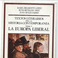 Libros de segunda mano: TEXTOS LITERARIOS PARA LA HSTORIA CONTEMPORÁNEA VOL 2 LA EUROPA LIBERAL,EDITORIAL DEBATE MADRID 1992. Lote 48989642