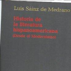 Libros de segunda mano: HISTORIA DE LA LITERATURA HISPANOAMERICANA DESDE EL MODERNISMO, LUIS SÁINZ DE MEDRANO, TAURUS. Lote 48990864
