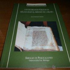 Libros de segunda mano: LOS ESCRIBANOS PÚBLICOS EN MÁLAGA BAJO EL REINADO DE CARLOS I - ALICIA MARCHANT - U. DE MÁLAGA, 2002. Lote 49015455