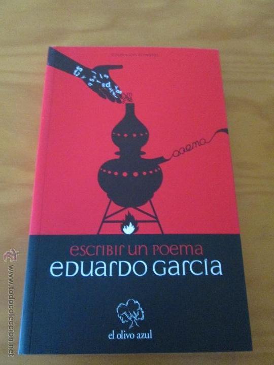 ESCRIBIR UN POEMA. EDUARDO GARCIA. E.D. EL OLIVO AZUL. (Libros de Segunda Mano (posteriores a 1936) - Literatura - Otros)
