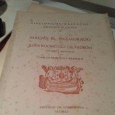 Libros de segunda mano: MACIAS EL ENAMORADO Y JUAN RODRIGUEZ DEL PADRÓN POR MARTINEZ BARBEITO. Lote 49031285