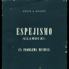 Libros de segunda mano: ESPEJISMO (GLAMOUR): UN PROBLEMA MUNDIAL - ALICE A. BAILEY. Lote 49032175