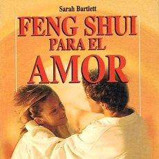 Libros de segunda mano: FENG SHUI PARA EL AMOR SARAH BARTLETT. Lote 49038295