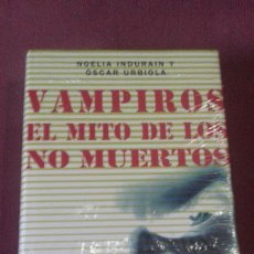 Libros de segunda mano: INDURAIN/URBIOLA - VAMPIROS EL MITO DE LOS NO MUERTOS. Lote 49044943