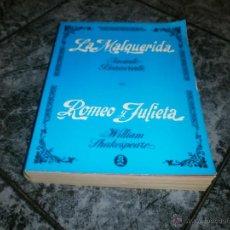 Libros de segunda mano: LA MALQUERIDA-ROMEO Y JULIETA EDITORIAL ROLLAN. Lote 49050889
