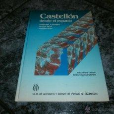 Libros de segunda mano: CASTELLON DESDE EL ESPACIO. Lote 49051181