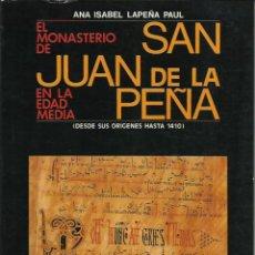 Libros de segunda mano: ANA ISABEL LAPEÑA PAUL : EL MONASTERIO DE SAN JUAN DE LA PEÑA EN LA EDAD MEDIA. (CAI, 1989). Lote 49067511