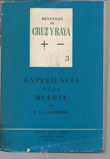 RENUEVOS DE CRUZ Y RAYA,EXPERIENCIA DE LA MUERTE,LANDSBERG CRUZ DEL SUR SANTIAGO D CHILE MADRID 1962 (Libros de Segunda Mano - Parapsicología y Esoterismo - Otros)