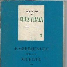 Libros de segunda mano: RENUEVOS DE CRUZ Y RAYA,EXPERIENCIA DE LA MUERTE,LANDSBERG CRUZ DEL SUR SANTIAGO D CHILE MADRID 1962. Lote 95457215