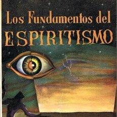 Libros de segunda mano: LOS FUNDAMENTOS DEL ESPIRITISMO ALLAN KARDEC Y GABRIEL DELANNE. Lote 49087185
