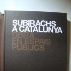 Libros de segunda mano: SUBIRACHS A CATALUNYA: OBRA EN ESPAIS PÚBLICS (MEDITERRÀNIA, 2006). 330 PÀG. COLOR. JOSEP MARIA.. Lote 49095327