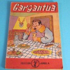 Libros de segunda mano: GARGANTÚA. FRANCISCO RABELAIS. ADAPTACIÓN DE E. CERDAN TATO. COLECCIÓN JUNGLA. Lote 49127205