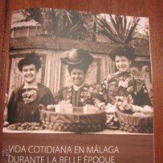 Livros em segunda mão: LA VIDA COTIDIANA EN MALAGA EN LA BELLE EPOQUE. Lote 49150743