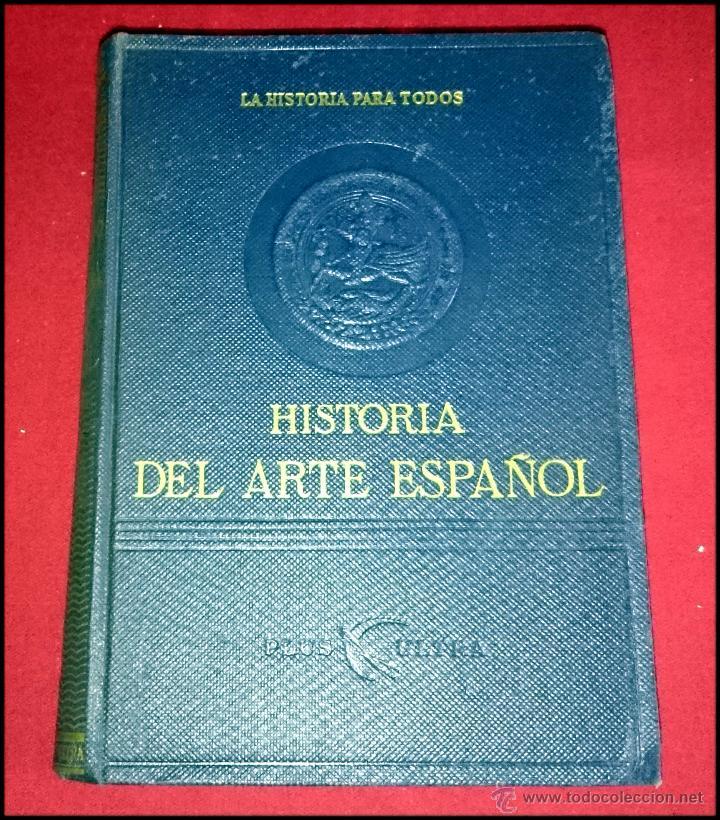 HISTORIA DEL ARTE ESPAÑOL - LA HISTORIA PARA TODOS (Libros de Segunda Mano - Bellas artes, ocio y coleccionismo - Otros)