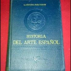 Libros de segunda mano: HISTORIA DEL ARTE ESPAÑOL - LA HISTORIA PARA TODOS. Lote 49150942