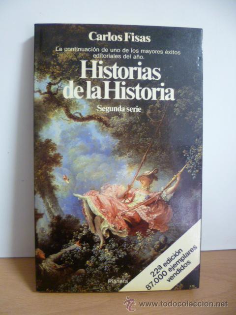 HISTORIAS DE LA HISTORIA - FISAS, CARLOS (Libros de Segunda Mano - Historia - Otros)