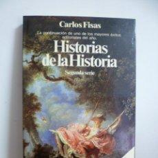 Libros de segunda mano: HISTORIAS DE LA HISTORIA - FISAS, CARLOS. Lote 49203599
