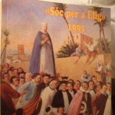 Libros de segunda mano: LIBRO ELX ELCHE SOC PER A ELIG 1991. Lote 49206739