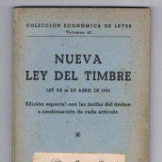 Libros de segunda mano: NUEVA LEY DEL TIMBRE LEY DE 14 DE ABRIL DE 1955 COLECCIÓN ECONÓMICA DE LEYES VOLÚMEN 43 ANTIGUO. Lote 49222183
