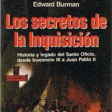 Libros de segunda mano: LOS SECRETOS DE LA INQUISICIÓN EDWARD BURMAN . Lote 49257537
