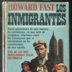 Libros de segunda mano: LOS INMIGRANTES. DE HOWARD FAST. Lote 49284600