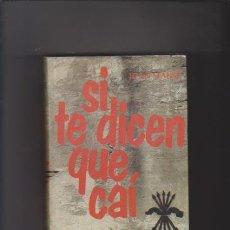 Libros de segunda mano: SI TE DICEN QUE CAÍ - JUAN MARSÉ - EDICIONES MUNDO ACTUAL 1977. Lote 49300858