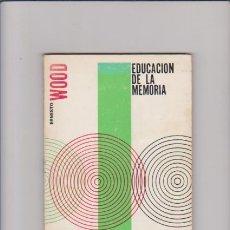 Libros de segunda mano: EDUCACION DE LA MEMORIA - ERNESTO WOOD - EDITORIAL KIER 1983. Lote 49305685