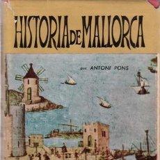 Libros de segunda mano: PONS, ANTONI: HISTORIA DE MALLORCA.. Lote 49310445