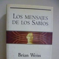 Libros de segunda mano: LOS MENSAJES DE LOS SABIOS - BRIAN WEISS 1ª EDICIÓN 2000 / TAPA DURA CON SOBRECUIERTA. Lote 49311981
