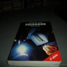 Libros de segunda mano: GERMAN HERNANDEZ RIESCO, MANUAL DEL SOLDADOR, 5 ED. 1999. Lote 49314317