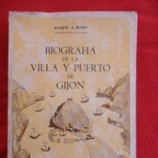 Libros de segunda mano: BIOGRAFIA DE LA VILLA Y PUERTO DE GIJON. JOAQUIN A. BONET, CRONISTA OFICIAL DE GIJON. GIJON 1967. TA. Lote 49326068