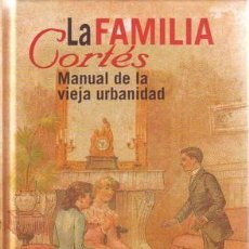 Libros de segunda mano - CARANDELL, LUIS: LA FAMILIA CORTES. MANUAL DE LA VIEJA URBANIDAD - 49358968
