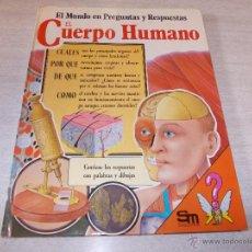 Libri di seconda mano: EL MUNDO EN PREGUNTAS Y RESPUESTAS, EL CUERPO HUMANO SM EDICIONES 1.979. Lote 49369207