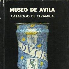 Libri di seconda mano: MARÍA TERESA LÓPEZ FERNÁNDEZ : MUSEO DE ÁVILA. CATÁLOGO DE CERÁMICA. (MINISTERIO DE CULTURA, 1982). Lote 49372205